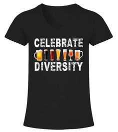 # Celebrate Diversity Beer T-Shirt Funny .   Mother's Day, Father's Day, Valentine's Day, Christmas, new year  Beer , Celebrate Diversity , drink , drunk , drunk lives matter , Celebrate Diversity Beer shirt  Perfect Gift Idea for Men / Women - Celebrate Beer Diversity Shirt. Awesome gift for your dad, brother, grandpa, husband, boyfriend, uncle, son, papa, poppy, uncle or nephew, girlfriend, sister, mother, friends, family. Beerfest festival accessories for beer lovers.    TIP: If you buy 2…