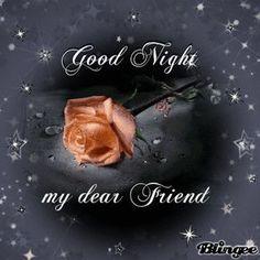 Good night my dear friend Animated Pictures for Sharing Good Night Beautiful, Cute Good Night, Night Love, Good Night Image, Good Night Quotes, Good Morning Good Night, Gd Morning, Morning Light, Good Night Dear Friend