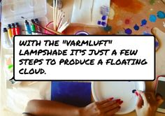 With the #Varmluft lampshade it's just a few steps to produce a floating cloud.