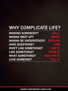 why complicate life?!