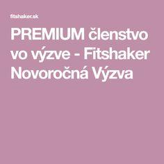 PREMIUM členstvo vo výzve - Fitshaker Novoročná Výzva