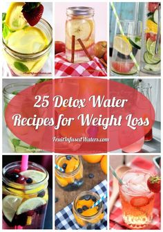Detox Water: Top 25 Infused Water Recipes for Weight Loss #weightloss #detox