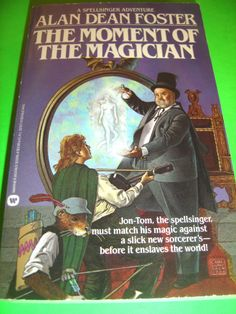 THE MOMENT OF THE MAGICIAN BY ALAN DEAN FOSTER MARCH 1985 1ST PRINTING