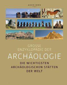 Große Enzyklopädie der Archäologie: Die wichtigsten archäologischen Stätten der Welt: Amazon.de: Aedeen Cremin: Bücher