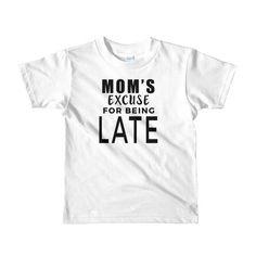 Mom's Excuse kids t-shirt