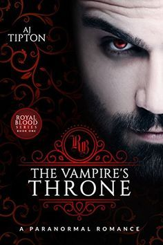 "Read ""The Vampire's Throne: A Paranormal Romance Royal Blood, by AJ Tipton available from Rakuten Kobo. A vampire prince fighting to liberate his people. A stunning photographer intrigued by the supernatural world. I Love Books, Good Books, My Books, Paranormal Romance Books, Romance Novels, Fantasy Books To Read, Enough Book, Vampire Books, Book Lists"