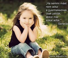 Seneca gondolata a szülői példamutatásról. A kép forrása: A Létezés Kulcsa # Facebook