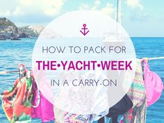 After having been on 5 routes of The Yacht Week, I've finally mastered the art to packing for a week of sailing in a carry-on. It's easy to overpack thinking you'll forget some essential item Bvi Sailing, Yacht Week, Sailing Outfit, Motor Yacht, Disney Cruise, Greece Travel, Things To Know, Family Travel, Kayaking