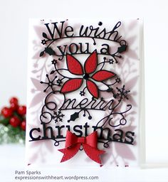 Featuring Memory Box's We Wish You die SKU 687261, Poinsettia Border SKU 665376, and Stitched Bows SKU 546701.  Dies available at www.addictedtorubberstamps.com