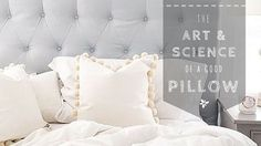 The Art and Science of a Good Pillow