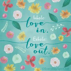 Love in. Love out. It's what we're made of. #love For the wallpapers ~ www.everydayspirit.net xo