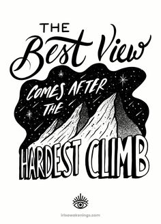 The Best View Comes After the Hardest Climb  Print | Motivational Quote, Inspirational Wall Art
