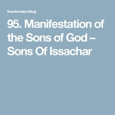 95. Manifestation of the Sons of God – Sons Of Issachar