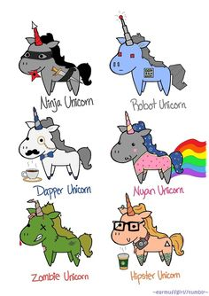 Ninja, robot, dapper, nyan, zombie & hipster unicorns hey where's the Lili unicorns! Unicorn And Glitter, Real Unicorn, Unicorn Art, Magical Unicorn, Cute Unicorn, Rainbow Unicorn, Unicorn Quotes, Unicorn Pics, Unicorn Memes