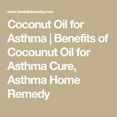 Coconut Oil for Asthma | Benefits of Cocounut Oil for Asthma Cure, Asthma Home Remedy