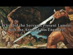Why Did the Servants Present Lamoni with the Arms of His Enemies?   Book of Mormon Central