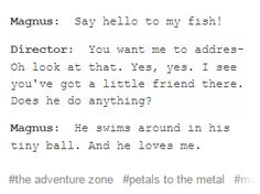 The Adventure Zone Petals to the Metal - Steven the fish loves Magnus
