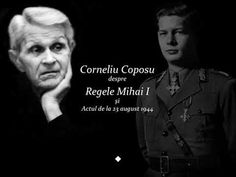 Corneliu Coposu despre Regele Mihai si Actul de la 23 august 1944