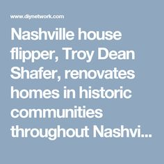 Nashville house flipper, Troy Dean Shafer, renovates homes in historic communities throughout Nashville, Tennessee. Reviving historic homes is as important to Troy as is accomplishing a financially sound flip. As with many of the old homes he acquires the Pallet Planter Box, Planter Boxes, House Flippers, Designer Friends, Diy Network, Nashville Tennessee, Historic Homes, Troy, Old Houses