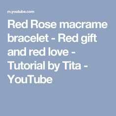 Red Rose macrame bracelet - Red gift and red love - Tutorial by Tita - YouTube