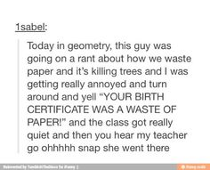 You know your burn was epic if your teacher reacts like that lol