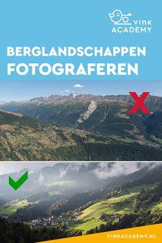 Berglandschappen fotograferen: 11 tips • Vink Academy