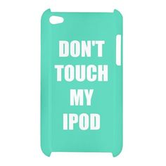 Don't Touch My iPod Case Cover 5th 4th 3rd by RedtopDesigns, $20.00