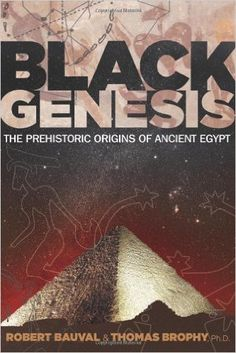 "Black Genesis: The Prehistoric Origins of Ancient Egypt: Robert Bauval, Thomas Brophy Ph.D.  For those who need a ""white"" scholar to admit that ancient civilization began in Africa with BLACK people. This book explores prehistoric Africa and the ancient Nilotic peoples behind such mysteries as the Nabta Playa ceremonial area. Bauval presents convincing evidence of an advanced civilization that preceded ancient Egypt."