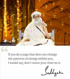 Sadhguru Spiritual Quotes, Wisdom Quotes, Qoutes, Spiritual Inspiration, Yoga Inspiration, 8 Limbs Of Yoga, Yoga Thoughts, Isha Yoga, Mystic Quotes