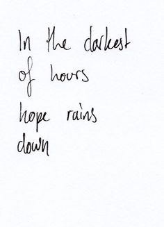In the darkest of hours...