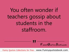 Haha the bad kids in our class Teacher And Student Quotes, Quotes For Students, Book Quotes, Life Quotes, Qoutes, Funny Quotes, Bad Kids, School Gifts, Teenager Posts