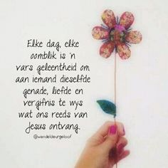 Elke dag is ń vars geleentheid Evening Greetings, Good Morning Greetings, Faith Quotes, Bible Quotes, Quotes Marriage, Inspirational Qoutes, Motivational, Afrikaanse Quotes, Blessed Is She