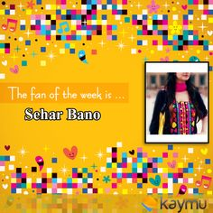 Our fan of the week is SEHAR BANO! Congratulations! For the full results head over to our Facebook or Google+ page.