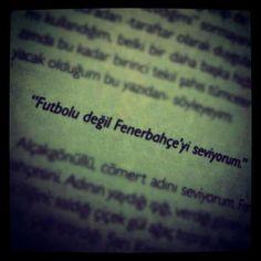 Futbolu değil Fenerbahçe'yi ...