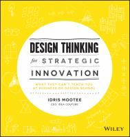 Design Thinking for Strategic Innovation: What They Can't Teach You at Business or Design School by Idris Mootee. This book presents a framework for design thinking that is relevant to business management, marketing, and design strategies and also provides a toolkit to apply concepts for immediate use in everyday work.