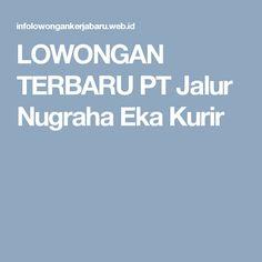 LOWONGAN TERBARU PT Jalur Nugraha Eka Kurir September