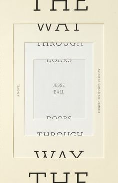 The Way Through Doors / Jesse Ball. love this book (and the cover!) #books #book_cover