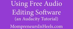 Learn to use Audacity for podcasting.  Free audio editing software tutorial.