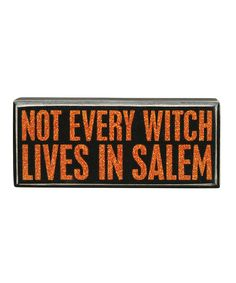 Look at this 'Not Every Witch Lives in Salem' Box Sign on #zulily today!