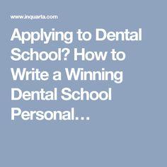 Applying to Dental School? How to Write a Winning Dental School Personal…