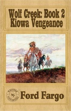 Wolf Creek; Kiowa Vengeance by Ford Fargo http://www.amazon.com/dp/B00A4FO8DQ/ref=cm_sw_r_pi_dp_2t5Wrb0V5G12H Collaborating authors: Jackson Lowry, Bill Crider, Troy D. Smith, Kerry Newcomb, Robert J. Randisi, Frank Roderus.