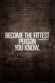 Become the fittest person you know. Train hard and become the fittest person you know. #trainhard #gymmotivation #gymquotes