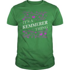KEMMERER Shirts - It's a KEMMERER Thing Name Shirts #gift #ideas #Popular #Everything #Videos #Shop #Animals #pets #Architecture #Art #Cars #motorcycles #Celebrities #DIY #crafts #Design #Education #Entertainment #Food #drink #Gardening #Geek #Hair #beauty #Health #fitness #History #Holidays #events #Home decor #Humor #Illustrations #posters #Kids #parenting #Men #Outdoors #Photography #Products #Quotes #Science #nature #Sports #Tattoos #Technology #Travel #Weddings #Women