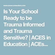 Is Your School Ready to be Trauma Informed and Trauma Sensitive? School Social Work, High School Classroom, Health Class, Mental Health, Adverse Childhood Experiences, Leader In Me, Cbt, School Counselor, Nurses