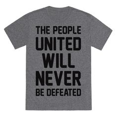 "The People United Will Never Be Defeated - It's time to unite as a people to stand up to hate and fear. Get your protest on with this ""The People United Will Never Be Defeated"" activist design! Perfect for protesting, marching, activism, fighting for justice, equality and human rights!"