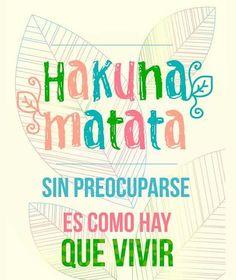 Hay que vivir sin problema ocuparse...Hakuna Matata