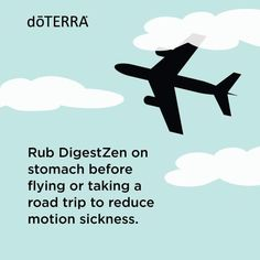 Rub DigestZen on stomach before flying or taking a road trip to reduce motion sickness.