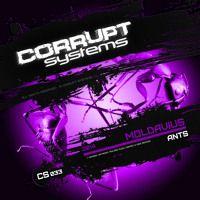 Moldavius - Ants [CS033] by Corrupt Systems on SoundCloud