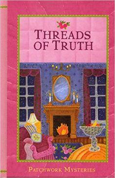 Threads of Truth (Patchwork Mysteries, 7): Kristin Eckhardt: Amazon.com: Books