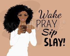 "Natural Hair Art African American Woman ""Wake, Pray Sip, Slay"" by MyJunkyTrunk®. Copyright All Rights Reserved. Black Love Art, Black Girl Art, My Black Is Beautiful, Black Girls Rock, Black Girl Magic, Art Girl, Black Men, Natural Hair Art, Natural Hair Styles"